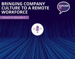 Explain IT Bringing company culture to a remote workforce cover image