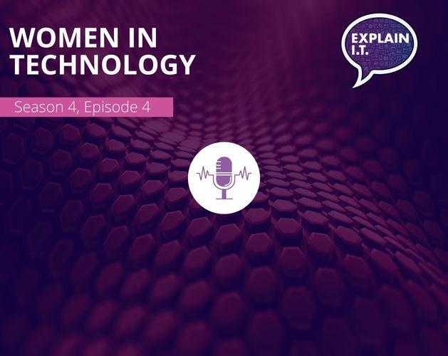 Explain IT   Women In technology
